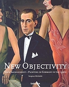 New objectivity : painting, graphic art and photography in Weimar Germany 1919-1933