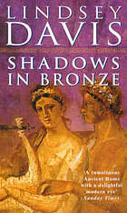 Shadows in bronze : a Marcus Didius Falco novel