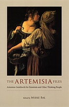 The Artemisia files : Artemisia Gentileschi for feminists and other thinking people