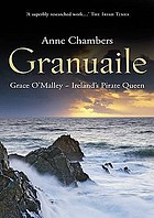 Granuaile : Grace O'Malley--Ireland's pirate queen, c. 1530-1603