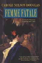 "Femme fatale "" an Irene Alder novel"