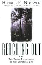 Reaching out : the three movements of the spiritual life