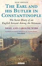 The Earl and his butler in Constantinople : the secret diary of an English servant among the Ottomans