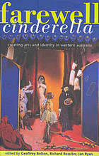 Farewell Cinderella : creating arts and identity in Western Australia