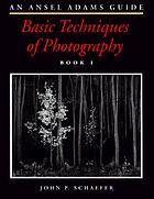 Basic techniques of photography : an Ansel Adams guide