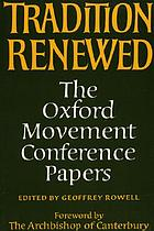 Tradition renewed : the Oxford Movement Conference papers