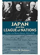 Japan and the League of Nations Empire and world order, 1914-1938