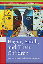 Hagar, Sarah, and their children : Jewish, Christian, and Muslim perspectives
