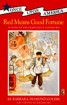 Red means good fortune : a story of San Francisco Chinatown
