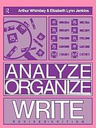 Analyze, organize, write : a structured program for expository writing