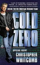 Cold zero : inside the FBI Hostage Rescue Team