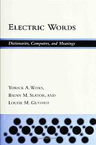 Electric words : dictionaries, computers, and meanings