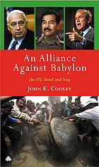 An alliance against Babylon : the U.S., Israel, and Iraq