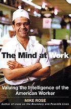 The mind at work : valuing the intelligence of the American worker