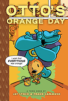 Otto's orange day : a toon book