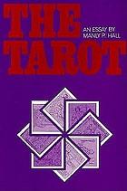 The tarot : an essay