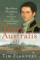 Terra Australis : Matthew Flinders' great adventures in the circumnavigation of Australia