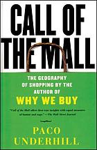 The call of the mall : a walking tour through the crossroads of our shopping culture