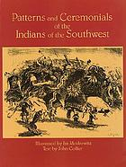 Patterns and ceremonials of the Indians of the Southwest