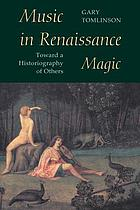 Music in renaissance magic : toward a historiography of others
