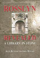 Rosslyn revealed : [a library in stone]