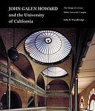 John Galen Howard and the University of California : the design of a great public university campus