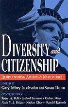 Diversity and citizenship : rediscovering American nationhood