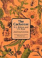The Cactaceae; descriptions and illustrations of plants of the cactus family