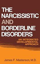 The narcissistic and borderline disorders : an integrated developmental approach