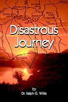 Disastrous journey : a historical western novel