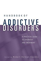 Handbook of addictive disorders : a practical guide to diagnosis and treatment
