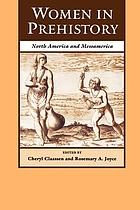 Women in prehistory : North America and Mesoamerica