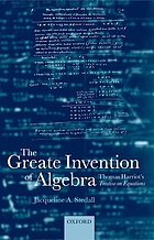 The greate invention of algebra : Thomas Harriot's treatise on equations