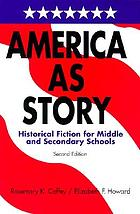 America as story : historical fiction for middle and secondary schools