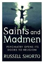 Saints and madmen : psychiatry opens its doors to religion