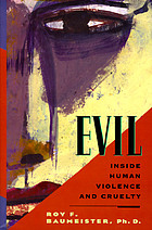 Evil : inside human cruelty and violence