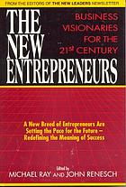 The New entrepreneurs : business visionaries for the 21st century