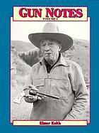 Gun notes : Elmer Keith's Guns & ammo articles of the 1960s