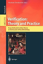 Verification : theory and practice : essays dedicated to Zohar Manna on the occasion of his 64th birthday