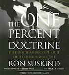 The one percent doctrine [deep inside America's pursuit of its enemies since 9/11]