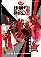 High school musical 3. the junior novel