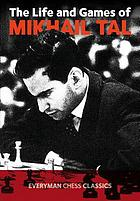 The life and games of Mikhail TalThe life and games of Mikhail Tal