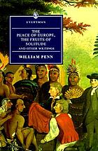 The peace of Europe ; The fruits of solitude and other writings