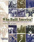 Who built America? : working people and the nation's economy, politics, culture, and society