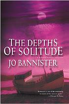 The depths of solitude : a Brodie Farrell mystery