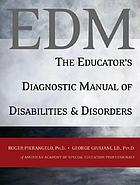 EDM : the educator's diagnostic manual of disabilities and disorders