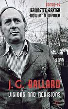J.G. Ballard : visions and revisions