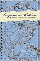 Empire and nation : the American Revolution in the Atlantic world