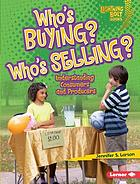 Who's buying? Who's selling? : understanding consumers and producers