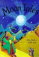 Moon tales : myths of the moon from around the world